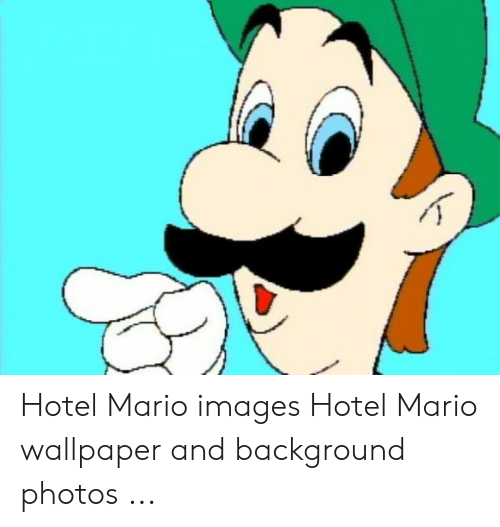Roblox Meme Wallpaper Hotel Mario Images Hotel Mario Wallpaper And Background Photos Mario Meme On Conservative Memes