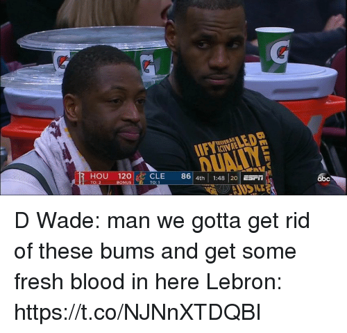 Fresh, Lebron, and Hood: HOU 120CLE 86 4th  1:48 20 ESr  TO: D Wade: man we gotta get rid of these bums and get some fresh blood in here   Lebron: https://t.co/NJNnXTDQBI
