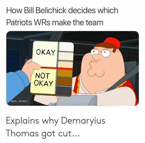Not Okay: How Bill Belichick decides which  Patriots WRs make the team  ΟΚΑΥ  NOT  OKAY  @NFL MEMES Explains why Demaryius Thomas got cut...