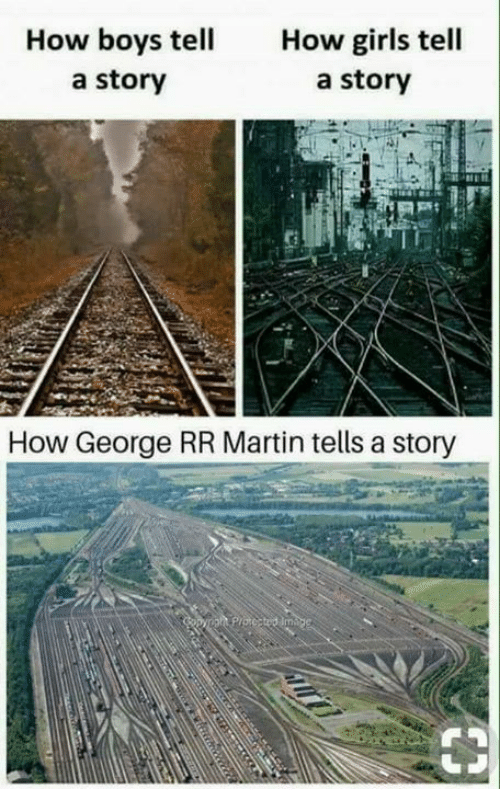 Game of Thrones, Girls, and Martin: How boys tell  a story  How girls tell  a story  How George RR Martin tells a story