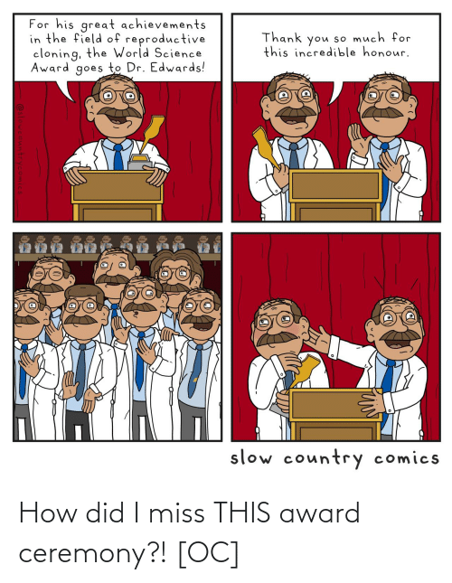 how did: How did I miss THIS award ceremony?! [OC]