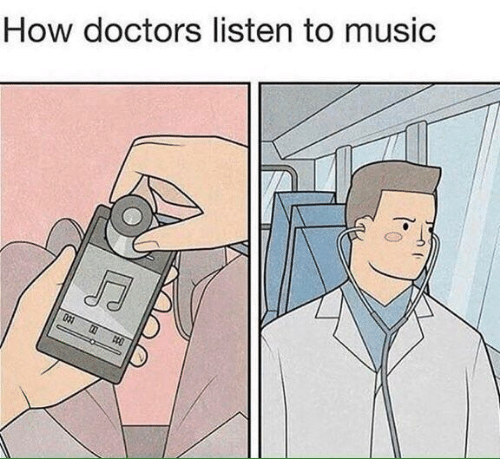 Music, How, and Doctors: How doctors listen to music  033