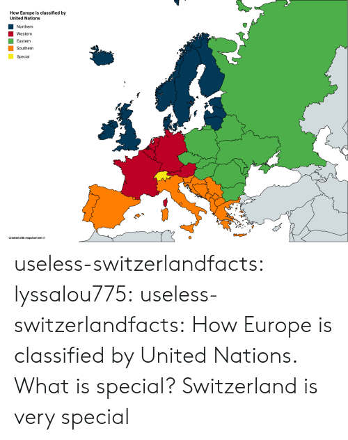 Tumblr, Blog, and Europe: How Europe is classified by  United Nations  Northern  Western  Eastern  Southern  Special  Created with mapchart.net © useless-switzerlandfacts:  lyssalou775:   useless-switzerlandfacts:  How Europe is classified by United Nations.  What is special?   Switzerland is very special