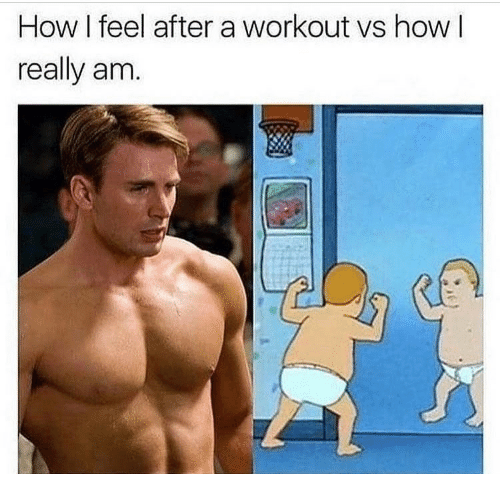 How, Workout, and Really: How I feel after a workout vs how I  really am.