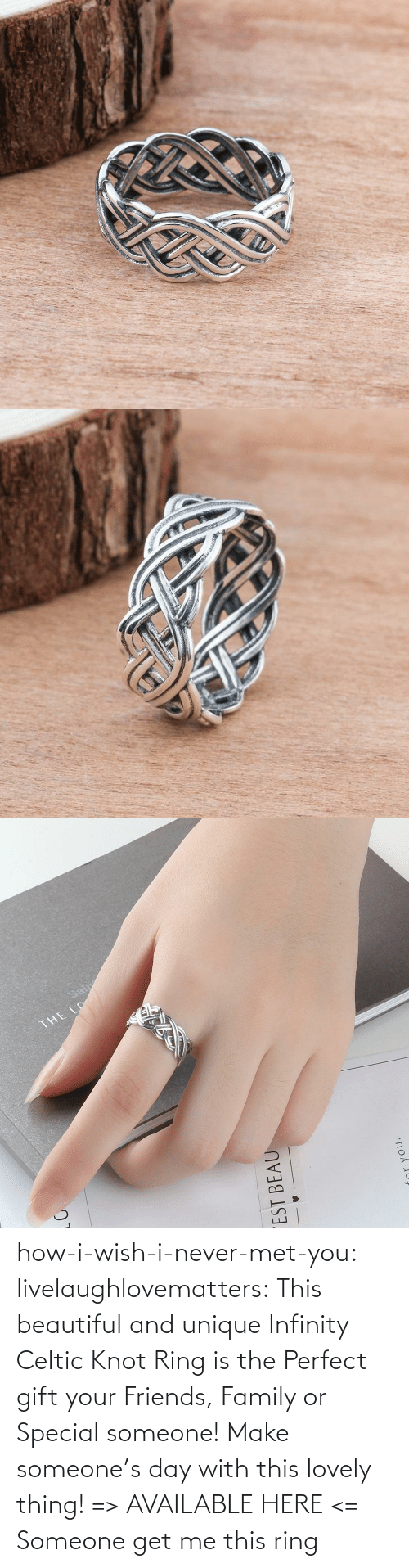 ring: how-i-wish-i-never-met-you: livelaughlovematters:  This beautiful and unique Infinity Celtic Knot Ring is the Perfect gift your Friends, Family or Special someone! Make someone's day with this lovely thing! => AVAILABLE HERE <=    Someone get me this ring