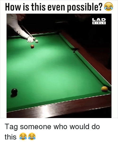 Memes, Bible, and Tag Someone: How is this even possible?  LAD  BIBLE  BIBL E Tag someone who would do this 😂😂