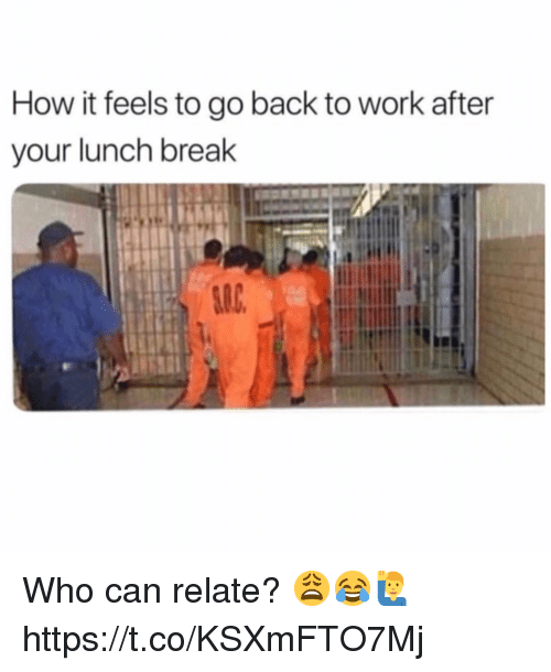 Work, Break, and Back: How it feels to go back to work after  your lunch break Who can relate? 😩😂🙋‍♂️ https://t.co/KSXmFTO7Mj