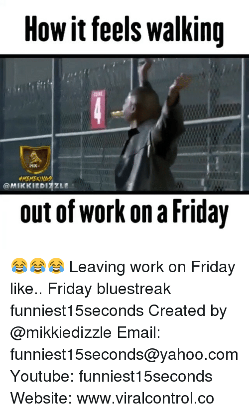 25 Best Memes About Work On Friday Work On Friday Memes