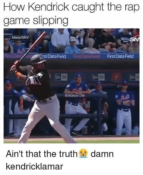 Funny, Rap, and Game: How Kendrick caught the the rap  game slipping  Mets/SNY  DataField  DataField First DataField  NEWERACAr Ain't that the truth😭 damn kendricklamar