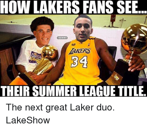 laker: HOW LAKERS FANS SEE..  AKERS  34  THEIR SUMMER LEAGUE TITLE The next great Laker duo. LakeShow