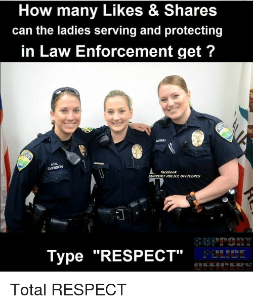 """Enforcer: How many Likes & Shares  & can the ladies serving and protecting  in Law Enforcement get  RT POLICE OFFICERES  Type """"RESPECT Total RESPECT"""