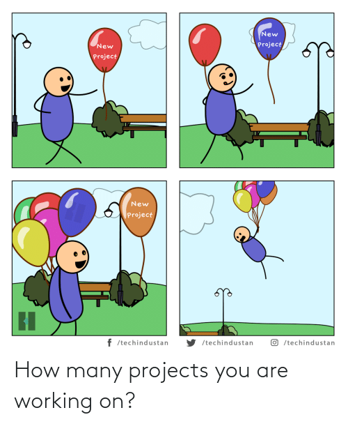 How Many: How many projects you are working on?