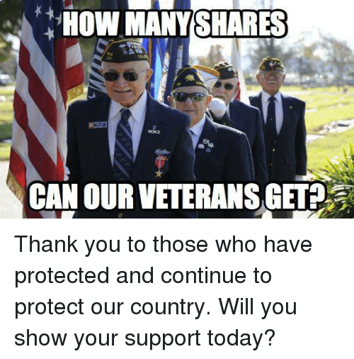 Thank You, Today, and Conservative: HOW MANYSHARES  CAN OUR VETERANS GETA Thank you to those who have protected and continue to protect our country. Will you show your support today?