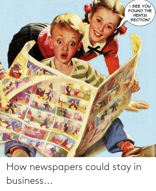 Stay In: How newspapers could stay in business...