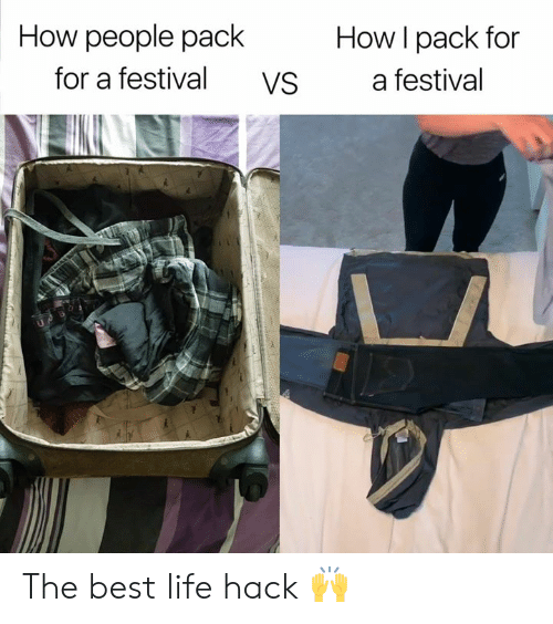 Life, Life Hack, and Best: How people pack  How I pack for  for a festival  a festival  VS The best life hack 🙌