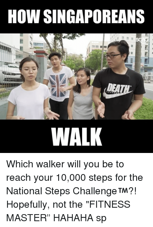 """Memes, Fitness, and 🤖: HOW SINGAPOREANS  DEAT  WALK Which walker will you be to reach your 10,000 steps for the National Steps Challenge™?! Hopefully, not the """"FITNESS MASTER"""" HAHAHA sp"""