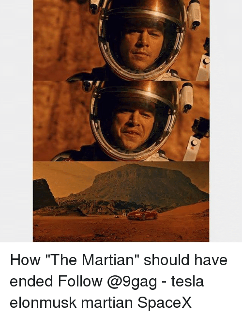 """9gag, Memes, and The Martian: How """"The Martian"""" should have ended Follow @9gag - tesla elonmusk martian SpaceX"""