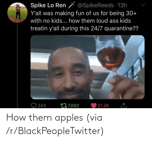 them: How them apples (via /r/BlackPeopleTwitter)