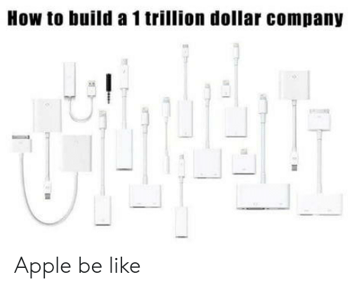 Apple, Be Like, and How To: How to build a 1 trillion dollar company Apple be like