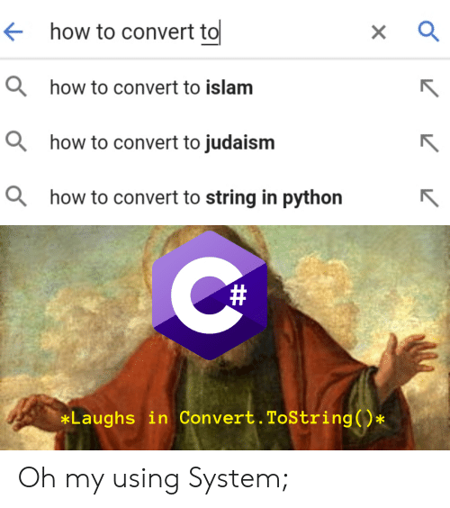 How To, Islam, and How: how to convert to  ahow to convert to islam  ahow to convert to judaism  ahow to convert to string in python  #  Laughs in Convert. ToString()* Oh my using System;