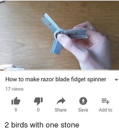 razor blade: How to make razor blade fidget spinner -  17 views  Share Save Add to <p>2 birds with one stone</p>