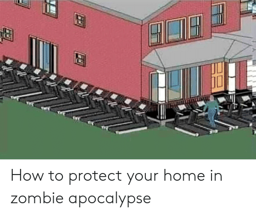 Zombie: How to protect your home in zombie apocalypse