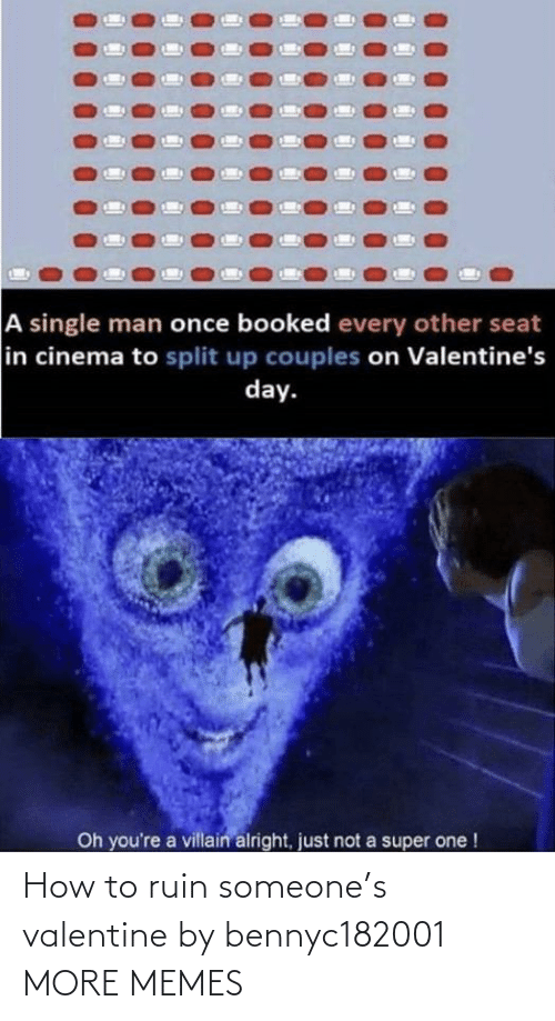 valentine: How to ruin someone's valentine by bennyc182001 MORE MEMES