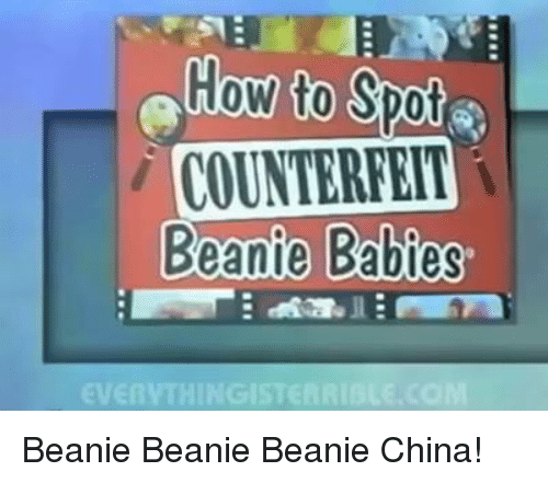 Dank, China, and How To: How to  Spot  COUNTERFEIT i  Beanie Babies Beanie Beanie Beanie China!
