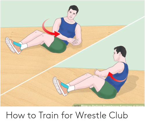 Train: How to Train for Wrestle Club