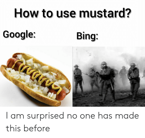 How To Use: How to use mustard?  Google:  Bing I am surprised no one has made this before