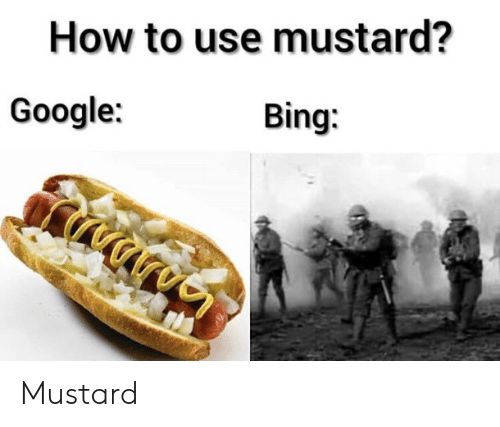 How To Use: How to use mustard?  Google:  Bing: Mustard