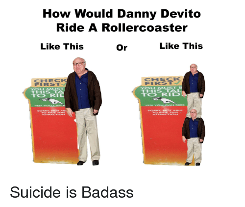 Yesie: How Would Danny Devito  Ride A Rollercoaster  Like This  Or  Like This  CHECK  CHECK  FIRST  YOU MUST  FIRST  YOU MU  THIS TAL  THIS T  TO RID  TO RID  YESI YOU CAN  YESI YOU CAN RIDE  SORRY. NOT AB1  SORRY  TO RIDE THIS  ATTRACTION  TO RIDE THIS  ATTRACTION