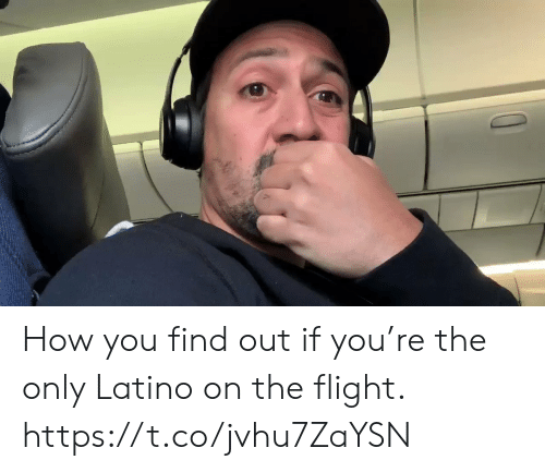 Memes, Flight, and 🤖: How you find out if you're the only Latino on the flight. https://t.co/jvhu7ZaYSN