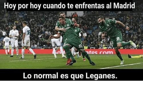 Madrid, Que, and Normal: Hoy por hoy cuando te enfrentas al Madrid  17  Lo normal es que Leganes.