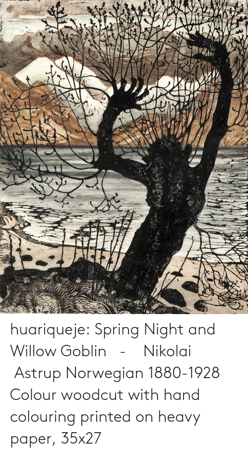 willow: huariqueje:  Spring Night and Willow Goblin   -    Nikolai  Astrup Norwegian 1880-1928   Colour woodcut with hand colouring printed on heavy paper, 35x27