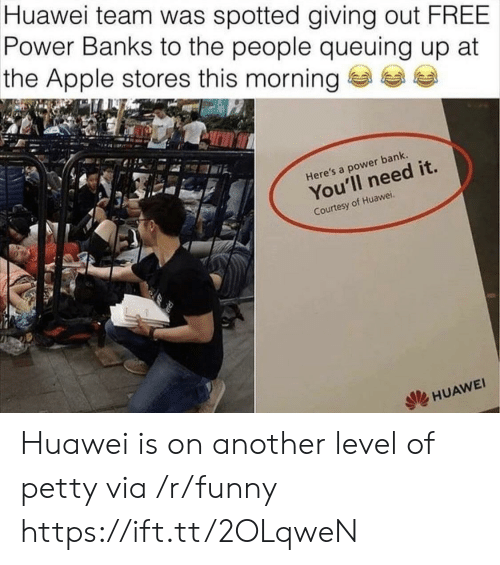 courtesy: Huawei team was spotted giving out FREE  Power Banks to the people queuing up at  the Apple stores this morning ea  Here's a power bank.  You'll need it.  Courtesy of Huawei.  HUAWE Huawei is on another level of petty via /r/funny https://ift.tt/2OLqweN