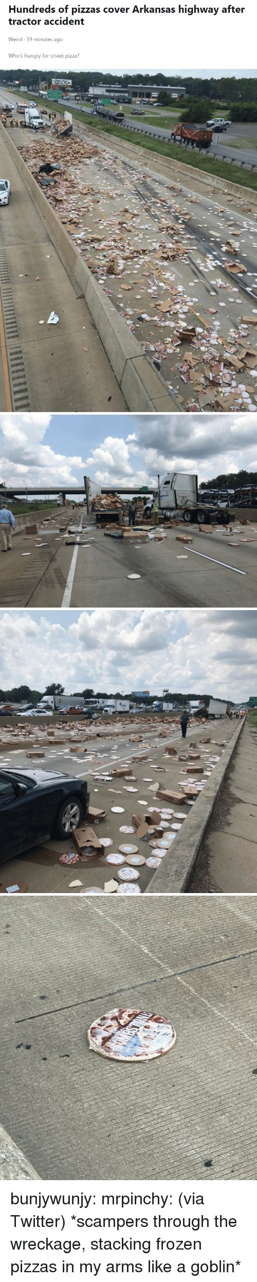 Frozen, Hungry, and Pizza: Hundreds of pizzas cover Arkansas highway after  tractor accident  Weird-59 minutes ago  Who's hungry for street pizza? bunjywunjy: mrpinchy: (via Twitter)  *scampers through the wreckage, stacking frozen pizzas in my arms like a goblin*