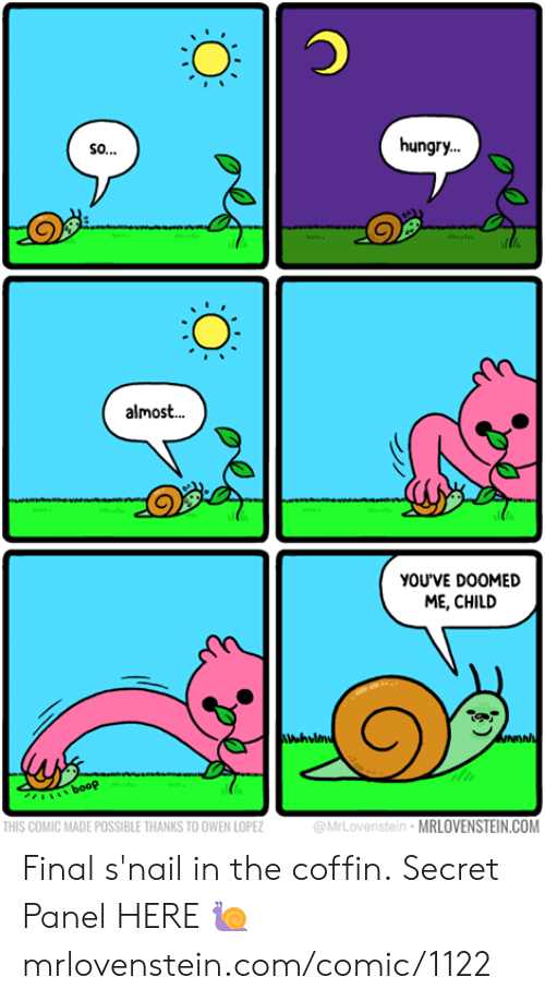 boop: hungry.  so..  Ml  almos..  YOUVE DOOMED  ME, CHILD  NDAN  booP  @MrLovenstein MRLOVENSTEIN.COM  THIS COMIC MADE POSSIBLE THANKS TO OWEN LOPEZ Final s'nail in the coffin.  Secret Panel HERE 🐌 mrlovenstein.com/comic/1122