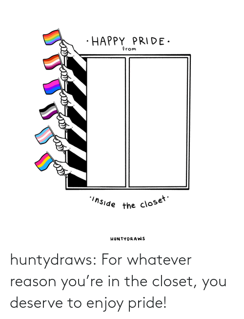 Enjoy: huntydraws:  For whatever reason you're in the closet, you deserve to enjoy pride!