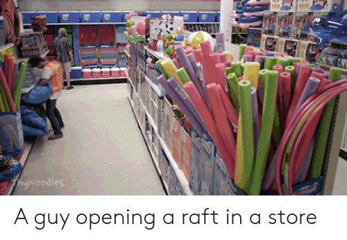 Store, Raft, and Guy: hyNoodies A guy opening a raft in a store