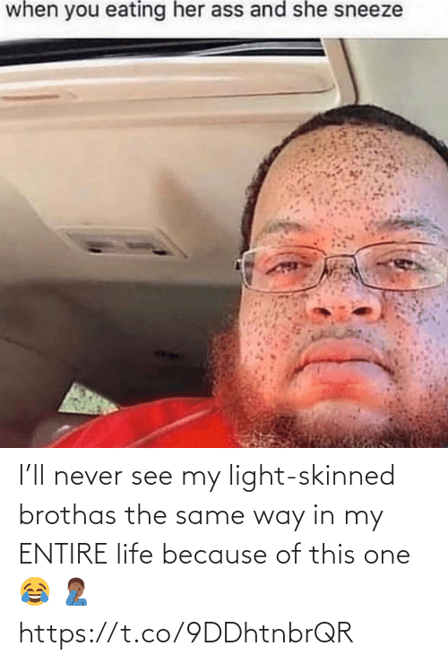 Life: I'll never see my light-skinned brothas the same way in my ENTIRE life because of this one 😂 🤦🏾♂️ https://t.co/9DDhtnbrQR