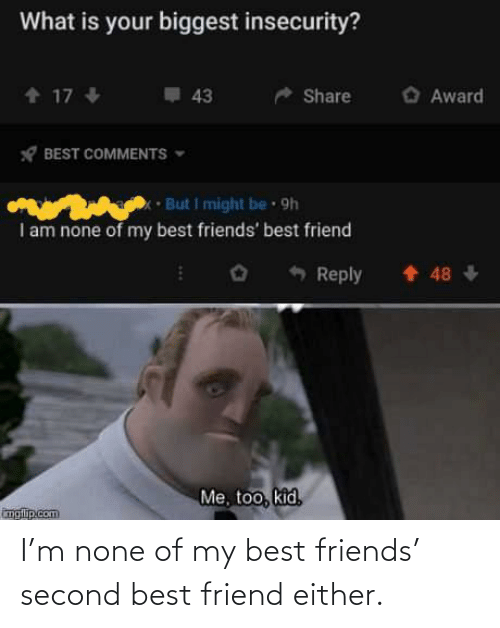 My Best: I'm none of my best friends' second best friend either.