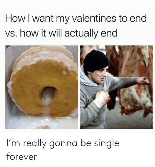Single: I'm really gonna be single forever