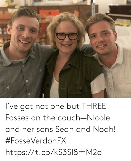 Memes, Noah, and Couch: I've got not one but THREE Fosses on the couch—Nicole and her sons Sean and Noah! #FosseVerdonFX https://t.co/kS3SI8mM2d