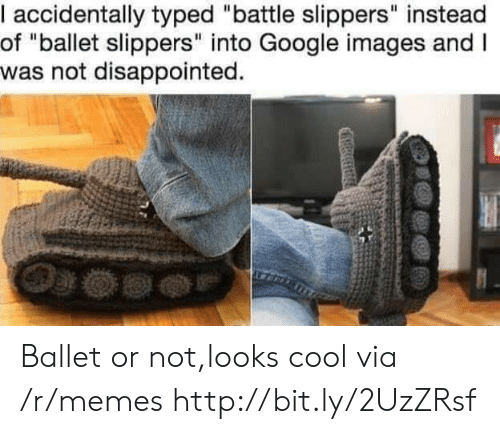"Looks Cool: I accidentally typed ""battle slippers"" instead  of ""ballet slippers"" into Google images and I  was not disappointed. Ballet or not,looks cool via /r/memes http://bit.ly/2UzZRsf"