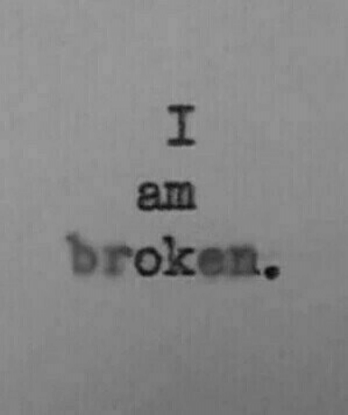 Broken, I Am, and I Am Broken: I  am  broken.