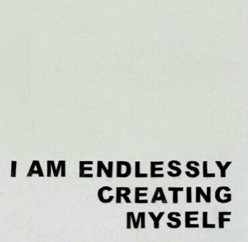 Creating, Myself, and  Endlessly: I AM ENDLESSLY  CREATING  MYSELF