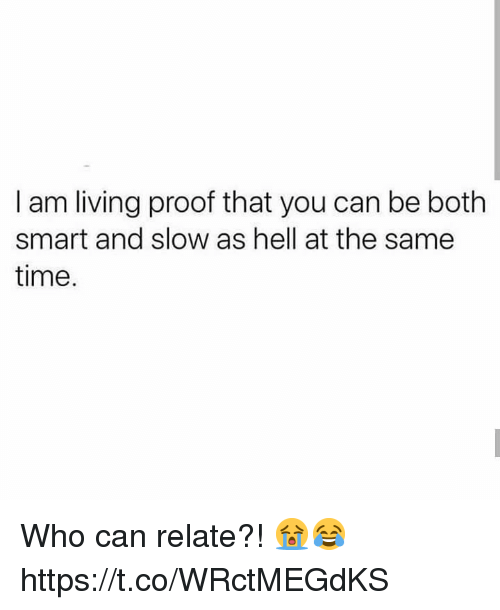 Time, Hell, and Living: I am living proof that you can be both  smart and slow as hell at the same  time. Who can relate?! 😭😂 https://t.co/WRctMEGdKS