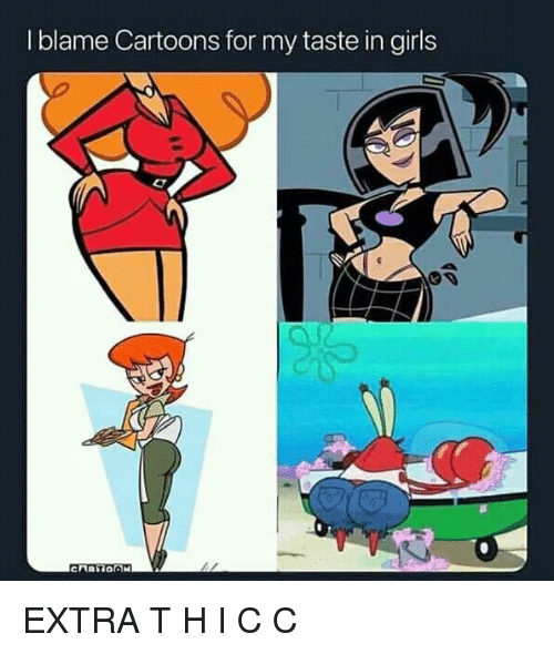 Girls, Cartoons, and C&c: I blame Cartoons for my taste in girls EXTRA T H I C C