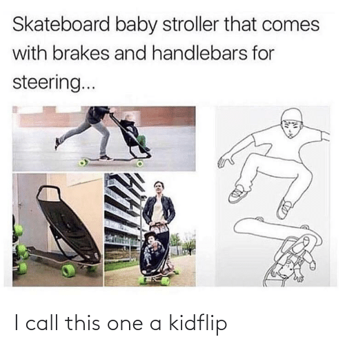 call: I call this one a kidflip
